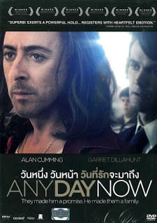 Any Day Now (2012) วันหนึ่งวันหน้าวันที่รักจะมาถึง
