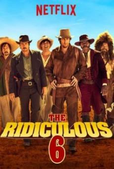 The Ridiculous 6 หกโคบาลบ้า ซ่าระห่ำเมือง