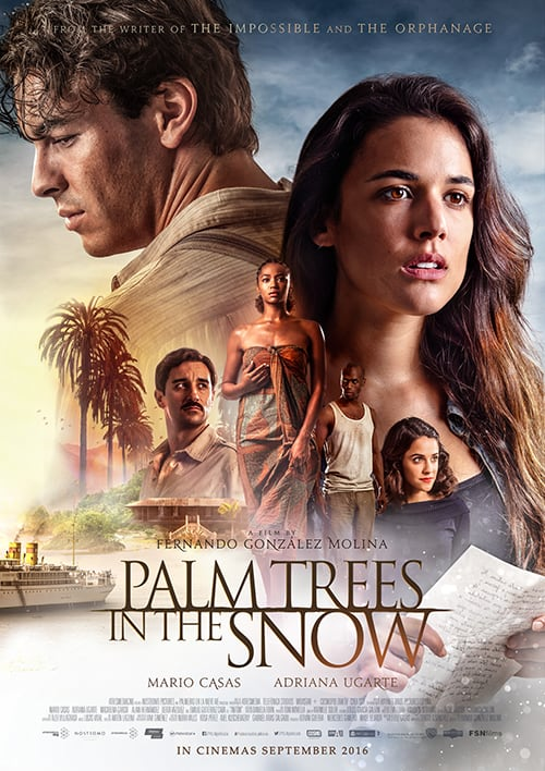 Palm Trees in the Snow Palmeras en la nieve (2015) ต้นปาล์มท่ามกลางหิมะ