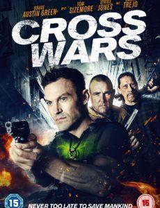 Cross Wars (2017) ครอส พลังกางเขนโค่นแดนนรก 2