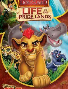 The Lion Guard Life In The Pride Lands (2016) ทีมพิทักษ์แดนทรนง ชีวิตในแดนทรนง