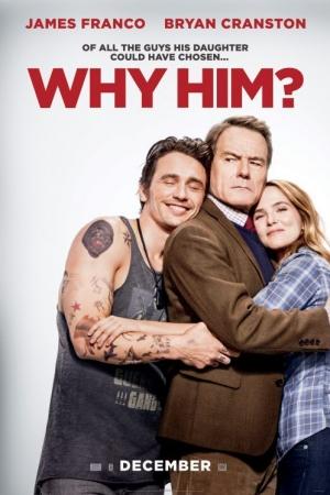 Why Him? (2016) ทำไมต้องคนนี้