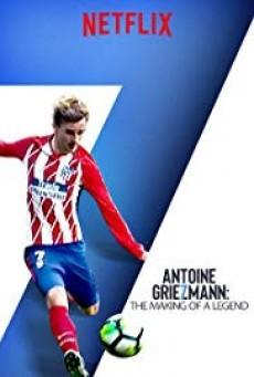 Antoine Griezmann: The Making of a Legend ( อองตวน กรีซมันน์: กว่าจะเป็นตำนาน )