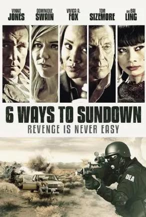 6 Ways to Sundown (2015) 6 มัจจุราชจ้างมาฆ่า