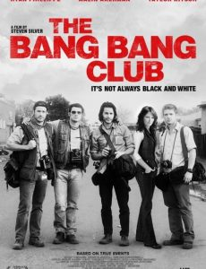 The Bang Bang Club (2010) มือจับภาพช็อคโลก
